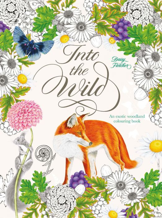 Into the Wild - An Exotic Woodland Colouring Book