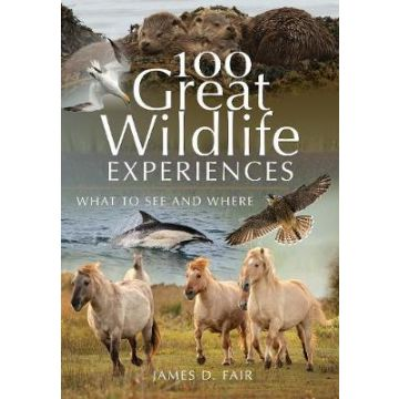 100 Great Wildlife Experiences What to See and Where Book